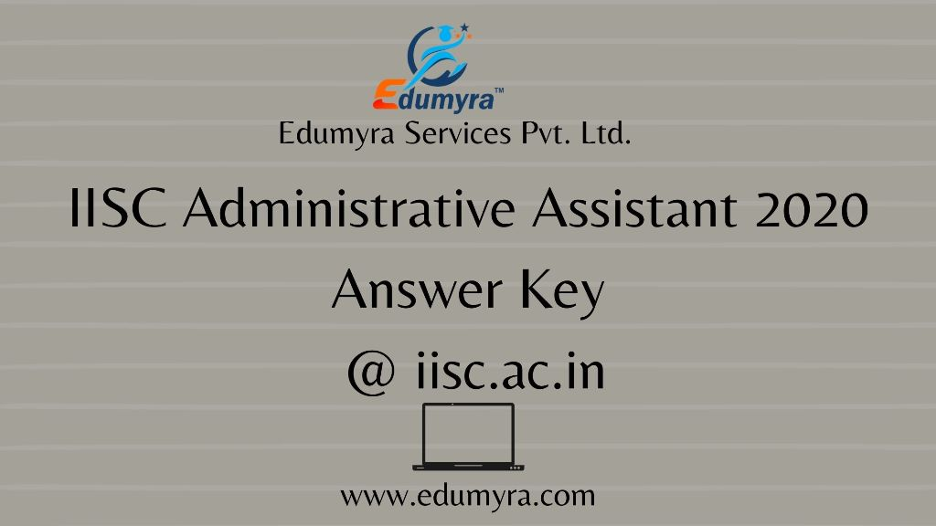 Irsc Academic Calendar 2022.Iisc Administrative Assistant 2020 Answer Key Check Iisc Ac In
